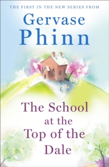 The School at the Top of the Dale : Top of the Dale Book One, Paperback / softback Book