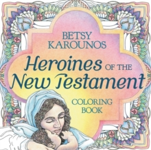 Heroines of the New Testament Coloring Book, Paperback Book