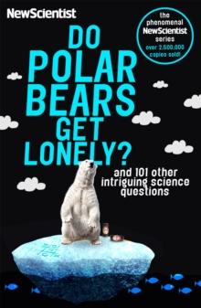 Do Polar Bears Get Lonely? : And 101 Other Intriguing Science Questions, Paperback / softback Book