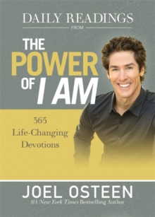 Daily Readings from the Power of I am : 365 Life-Changing Devotions, Hardback Book