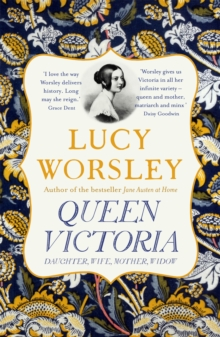 Queen Victoria : Daughter, Wife, Mother, Widow, Paperback / softback Book