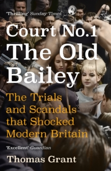 Court Number One : The Old Bailey Trials that Defined Modern Britain, EPUB eBook