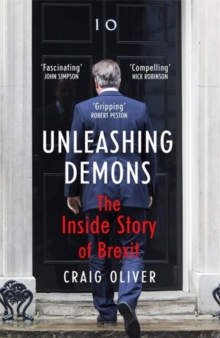 Unleashing Demons : The inspiration behind Channel 4 drama Brexit: The Uncivil War, Hardback Book
