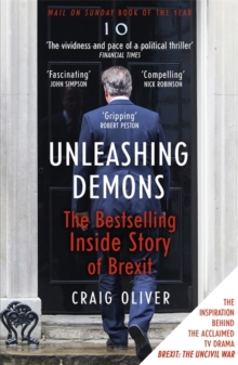 Unleashing Demons : The Inside Story of Brexit, Paperback / softback Book
