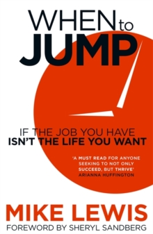 When to Jump : If the Job You Have Isn't the Life You Want, Paperback Book
