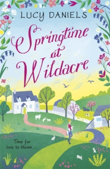 Springtime at Wildacre: a gorgeously uplifting, feel-good romance : Book 3, Paperback Book