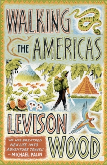 Walking the Americas : `A wildly entertaining account of his epic journey' Daily Mail, Paperback Book