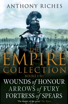 The Empire Collection Volume I : Wounds of Honour, Arrows of Fury, Fortress of Spears, EPUB eBook