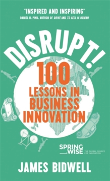 Disrupt! : 100 Lessons in Business Innovation, Hardback Book