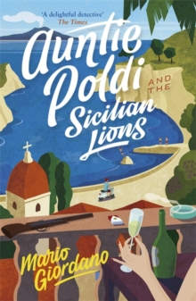 Auntie Poldi and the Sicilian Lions : Auntie Poldi 1, Paperback Book