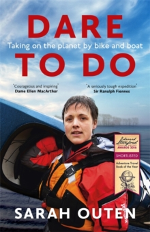Dare to Do : Taking on the Planet by Bike and Boat, Paperback Book