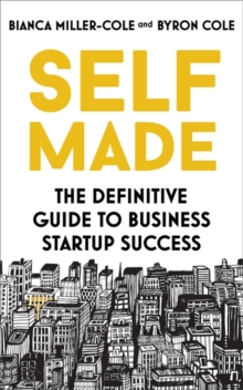 Self Made : The definitive guide to business startup success, Paperback / softback Book