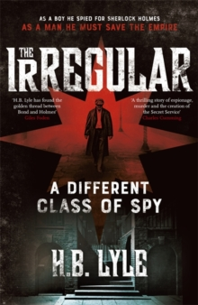 The Irregular: A Different Class of Spy : (The Irregular book 1), Hardback Book