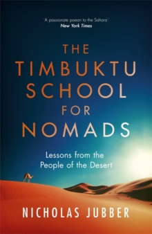 The Timbuktu School for Nomads : Lessons from the People of the Desert, Paperback Book