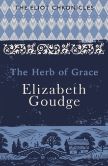 The Herb of Grace : Book Two of The Eliot Chronicles, Paperback Book