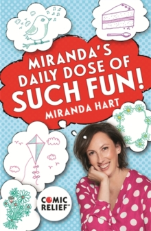 Miranda's Daily Dose of Such Fun! : 365 Joy-Filled Tasks to Make Your Life More Engaging, Fun, Caring and Jolly, Paperback Book