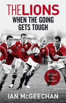 The Lions: When the Going Gets Tough : Behind the scenes, Hardback Book