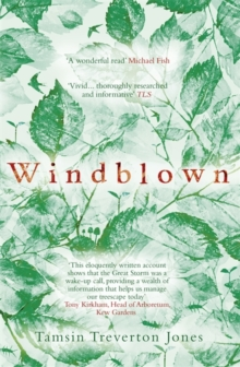 Windblown : Landscape, Legacy and Loss - The Great Storm of 1987, Paperback Book