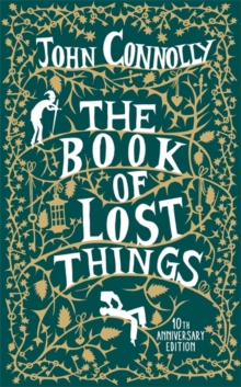 The Book of Lost Things 10th Anniversary Edition, Hardback Book