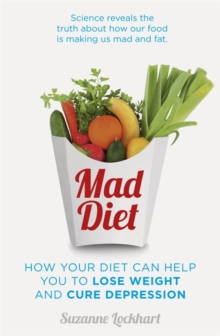 Mad Diet : Easy steps to lose weight and cure depression, Paperback Book