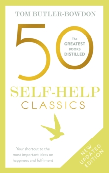 50 Self-Help Classics : Your shortcut to the most important ideas on happiness and fulfilment, Paperback Book