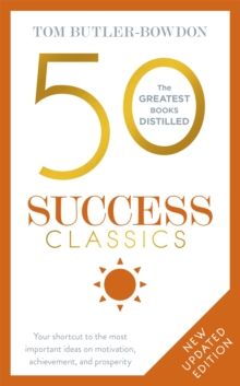 50 Success Classics : Your shortcut to the most important ideas on motivation, achievement, and prosperity, Paperback / softback Book