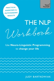 The NLP Workbook : Use Neuro-Linguistic Programming to Change Your Life, Paperback Book
