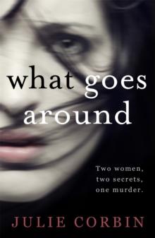 What Goes Around : If you could get revenge on the woman who stole your husband - would you do it?, Paperback Book