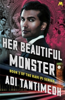 Her Beautiful Monster : Book 2 of the Ravi PI Series, Paperback Book
