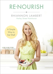 Re-Nourish : A Simple Way to Eat Well, Paperback Book
