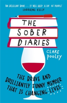 The Sober Diaries : How one woman stopped drinking and started living, Paperback / softback Book