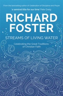 Streams of Living Water : Celebrating the Great Traditions of Christian Faith, Paperback / softback Book