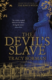 The Devil's Slave : the highly-anticipated sequel to The King's Witch, Hardback Book