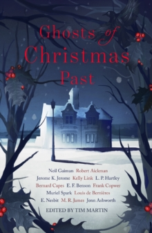 Ghosts of Christmas Past : A chilling collection of modern and classic Christmas ghost stories, EPUB eBook