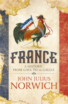 France : A History: from Gaul to de Gaulle, Hardback Book