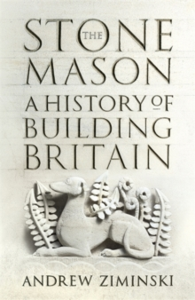 The Stonemason : A History of Building Britain, Hardback Book