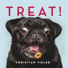 Treat! : DOGS CATCHING TREATS: THE FUNNIEST DOG BOOK OF THE YEAR, Hardback Book