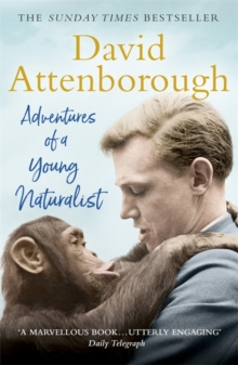 Adventures of a Young Naturalist : SIR DAVID ATTENBOROUGH'S ZOO QUEST EXPEDITIONS, Paperback Book