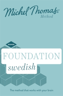 Foundation Swedish (Learn Swedish with the Michel Thomas Method) : Beginner Swedish Audio Course, CD-Audio Book