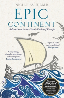 Epic Continent : Adventures in the Great Stories of Europe, EPUB eBook