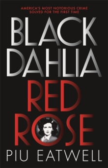 Black Dahlia, Red Rose : A 'Times Book of the Year', Paperback / softback Book