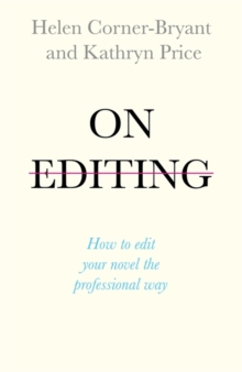 On Editing : How to edit your novel the professional way, Paperback / softback Book