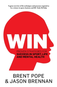 Win : Proven Strategies for Success in Sport, Life and Mental Health., Paperback Book