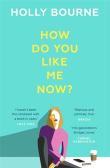 How Do You Like Me Now? : The book everyone's reading this summer, Hardback Book