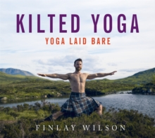 Kilted Yoga : yoga laid bare, Hardback Book