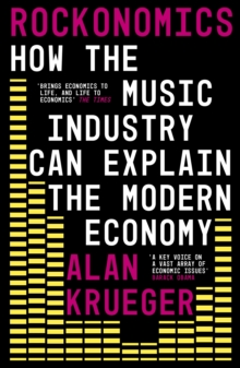 Rockonomics : What the Music Industry Can Teach Us About Economics (and Our Future), EPUB eBook