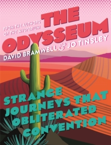 The Odysseum : Strange journeys that obliterated convention, Hardback Book