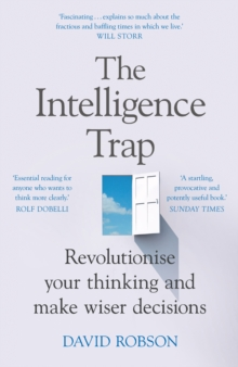 The Intelligence Trap : Revolutionise your Thinking and Make Wiser Decisions, EPUB eBook