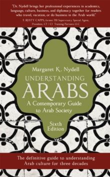 Understanding Arabs : A Guide for Modern Times, Paperback / softback Book