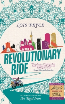 Revolutionary Ride : On the Road in Search of the Real Iran, Paperback / softback Book